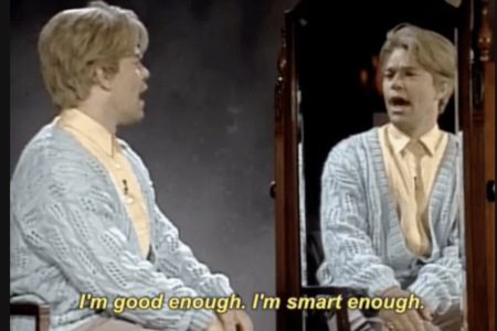 Stuart Smalley Saying I'm Good Enough. I'm Smart Enough | Overcoming Imposter Syndrome - GroundFloor Media & CenterTable